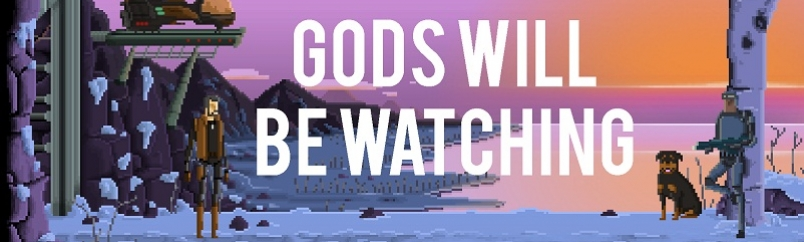Indie-O-Rama <3 Gods Will Be Watching